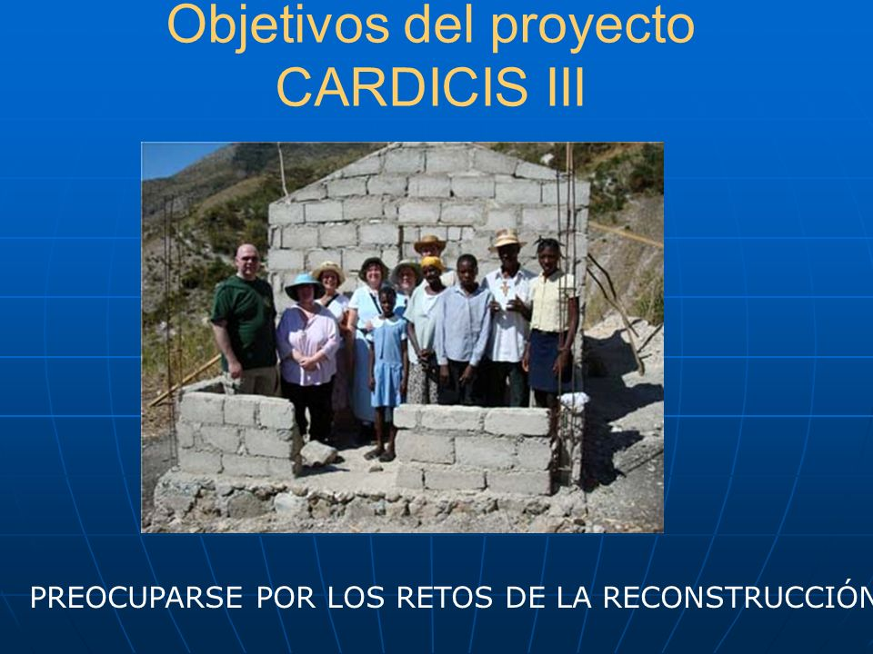 CARDICIS III : FASES 1- Fase de preparación enero 2010 - junio 2010 enero 2010 - junio 2010 2- Taller: producción de un plan de acción con actividades definidas.