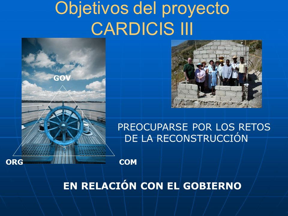 Objetivos del proyecto CARDICIS III PREOCUPARSE POR LOS RETOS DE LA RECONSTRUCCIÓN EN RELACIÓN CON EL GOBIERNO GOV COMORG