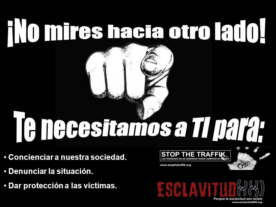 Concienciar a nuestra sociedad. Denunciar la situación. Dar protección a las víctimas.