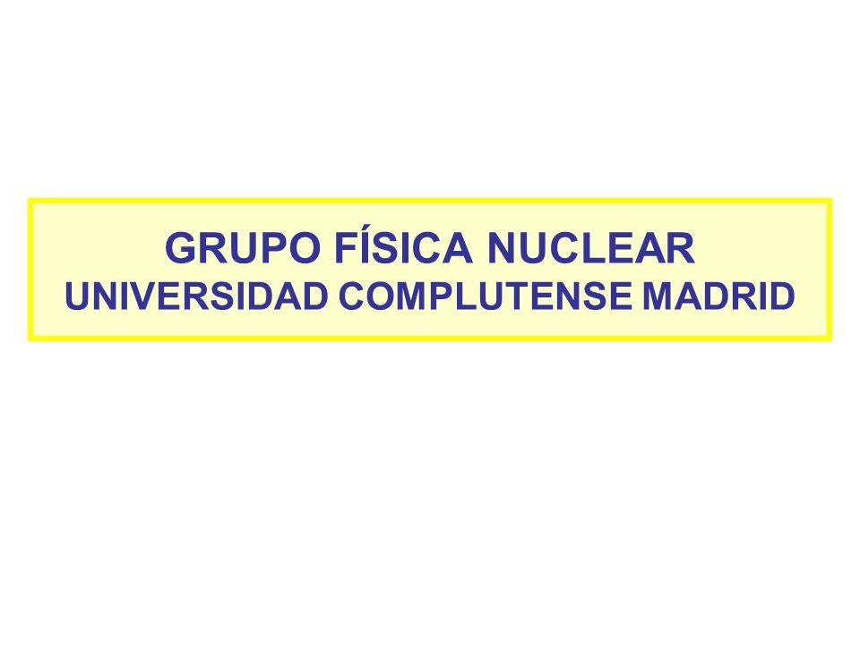 Nuclear Physics Group GFN-UCM (Complutense University Madrid) Members: Permanent: JMG Gómez, E.