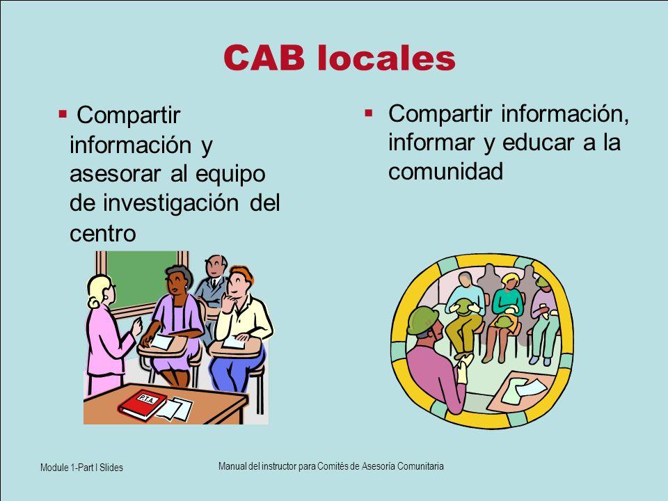 Module 1-Part I Slides Manual del instructor para Comités de Asesoría Comunitaria CAB locales Compartir información, informar y educar a la comunidad