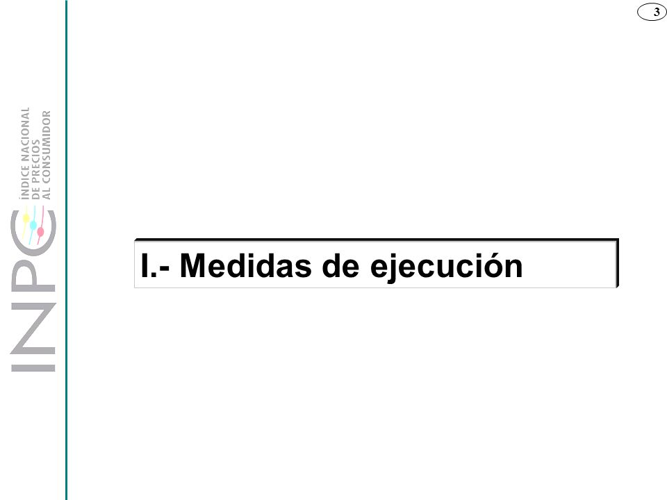 3 I.- Medidas de ejecución