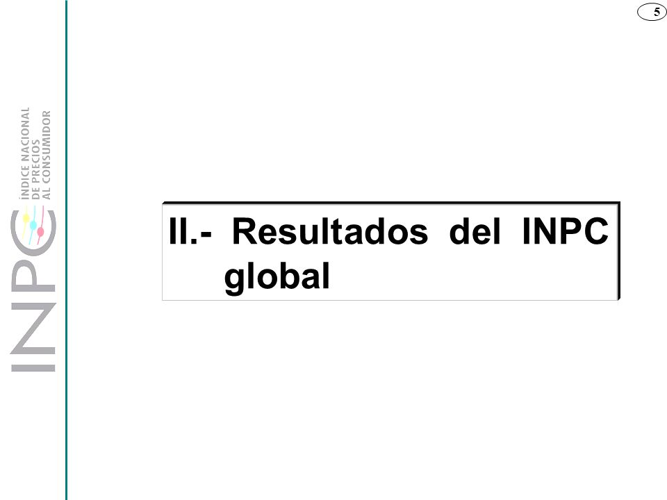 5 II.- Resultados del INPC global