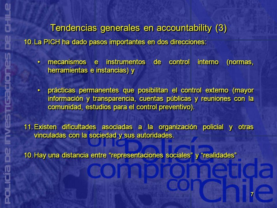 7 Tendencias generales en accountability (3) 10.La PICH ha dado pasos importantes en dos direcciones: mecanismos e instrumentos de control interno (no