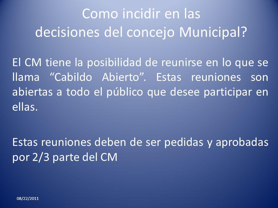 Como incidir en las decisiones del concejo Municipal? El CM tiene la posibilidad de reunirse en lo que se llama Cabildo Abierto. Estas reuniones son a