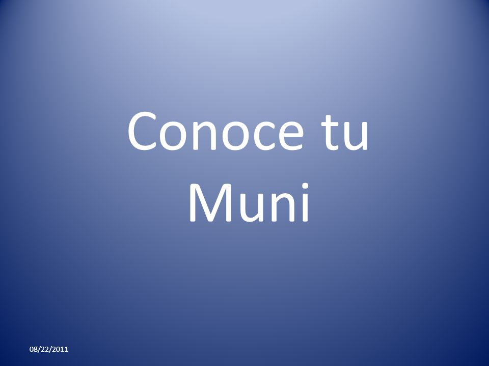 Conoce tu Muni 08/22/2011