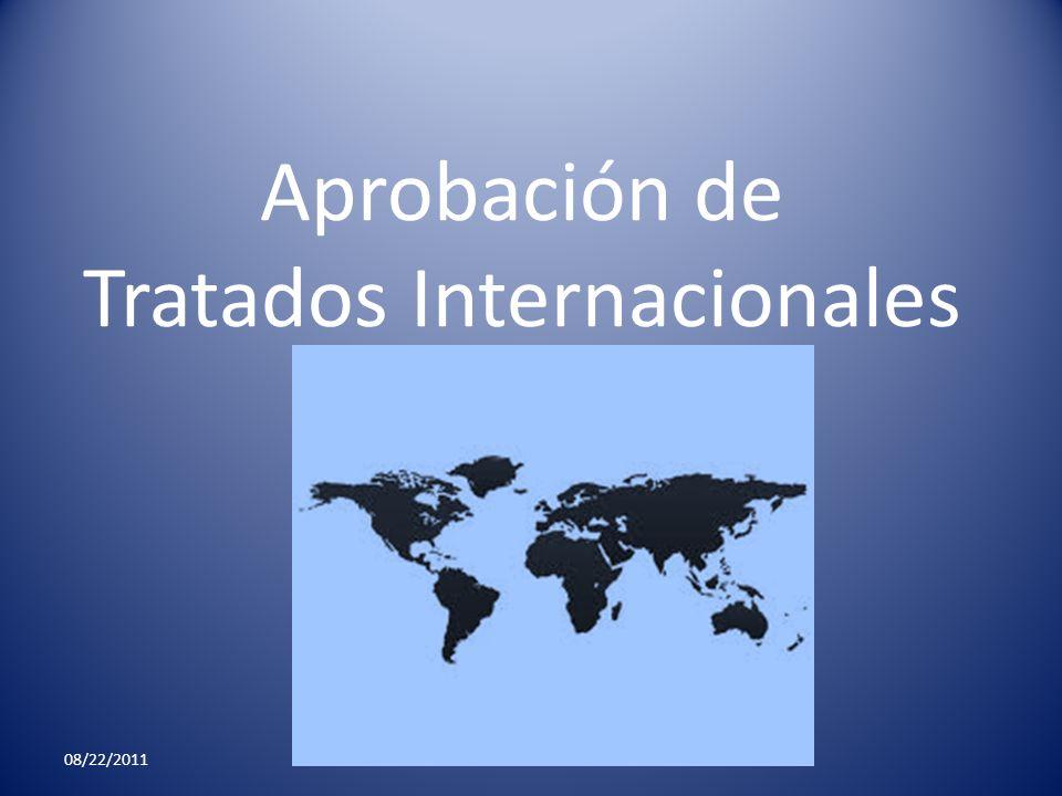 Aprobación de Tratados Internacionales 08/22/2011