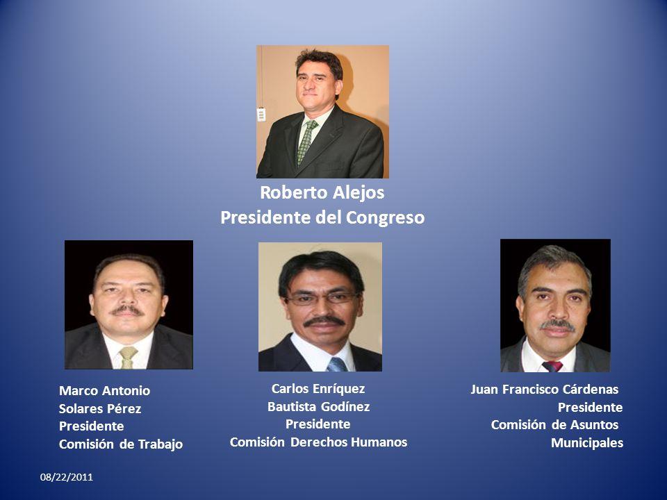 Roberto Alejos Presidente del Congreso Marco Antonio Solares Pérez Presidente Comisión de Trabajo Carlos Enríquez Bautista Godínez Presidente Comisión