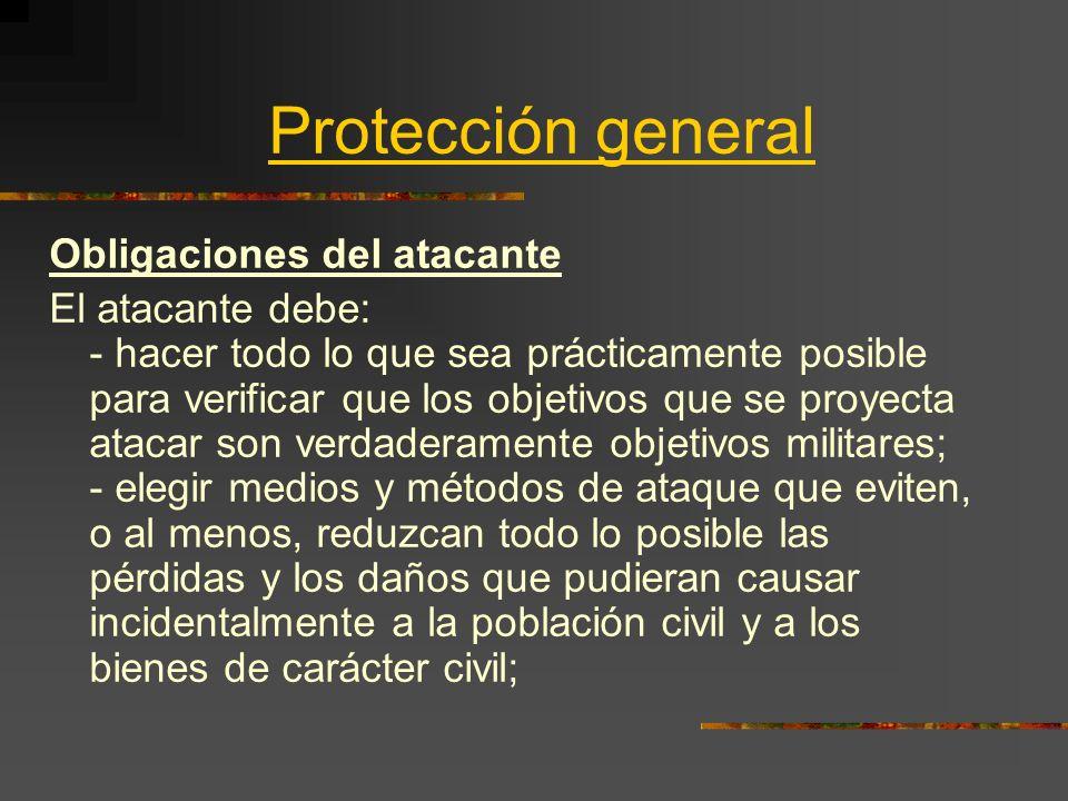 Protección general Obligaciones del atacante El atacante debe: - hacer todo lo que sea prácticamente posible para verificar que los objetivos que se p