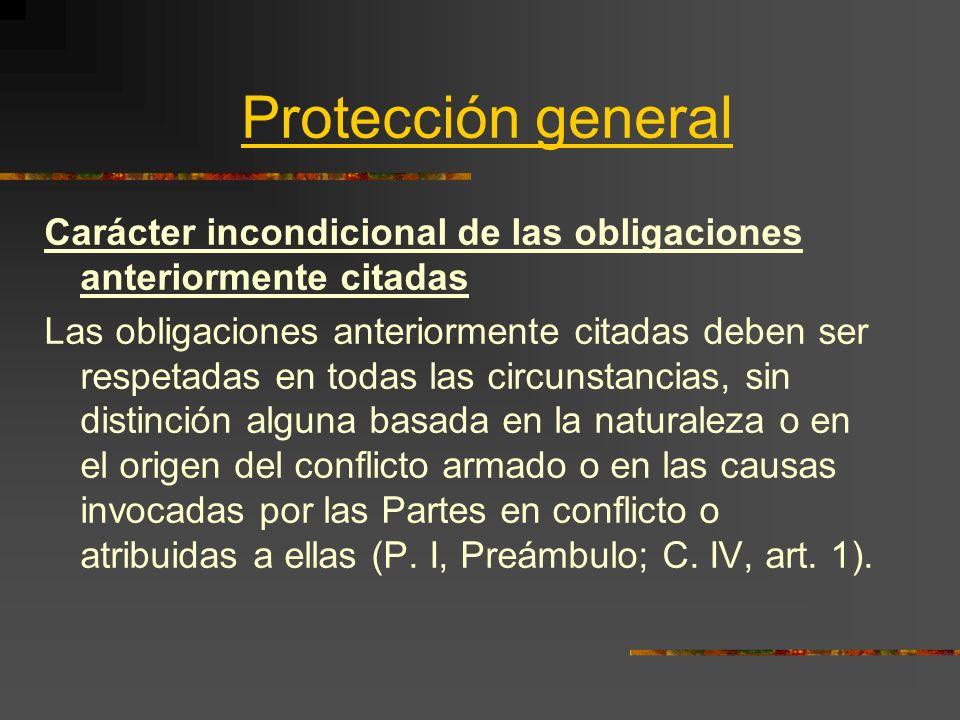 Protección general Carácter incondicional de las obligaciones anteriormente citadas Las obligaciones anteriormente citadas deben ser respetadas en tod