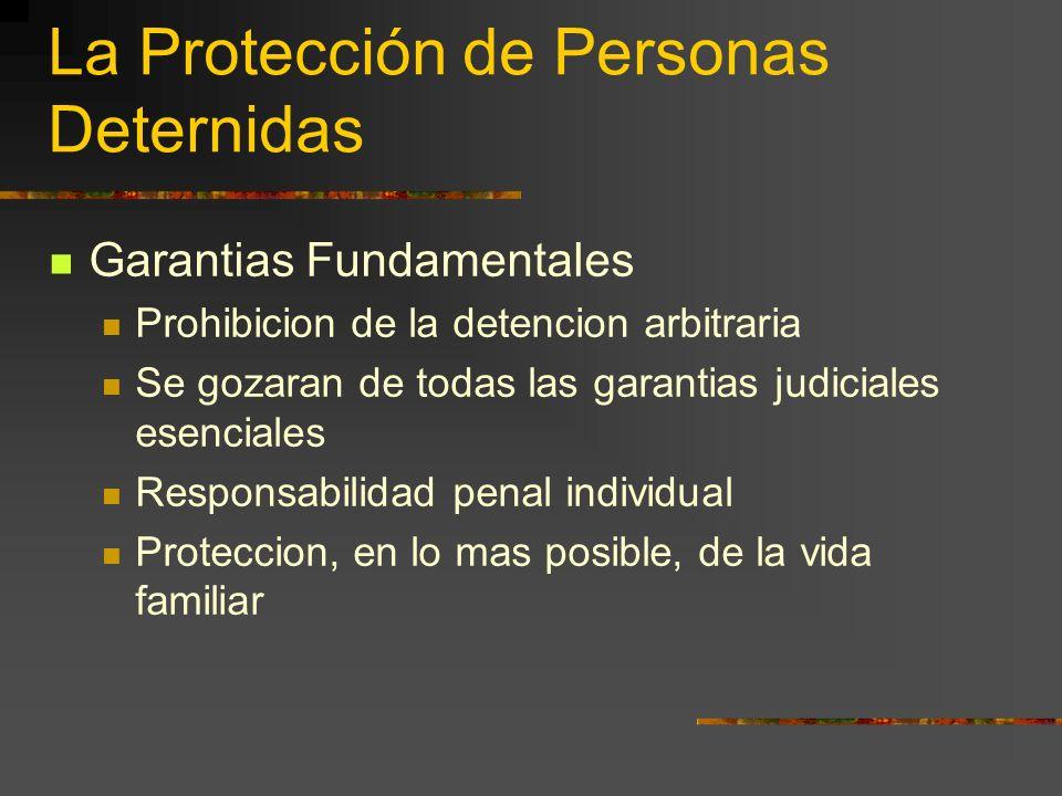 La Protección de Personas Deternidas Garantias Fundamentales Prohibicion de la detencion arbitraria Se gozaran de todas las garantias judiciales esenc