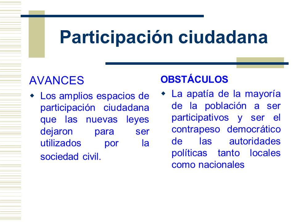 Participación ciudadana AVANCES Los amplios espacios de participación ciudadana que las nuevas leyes dejaron para ser utilizados por la sociedad civil