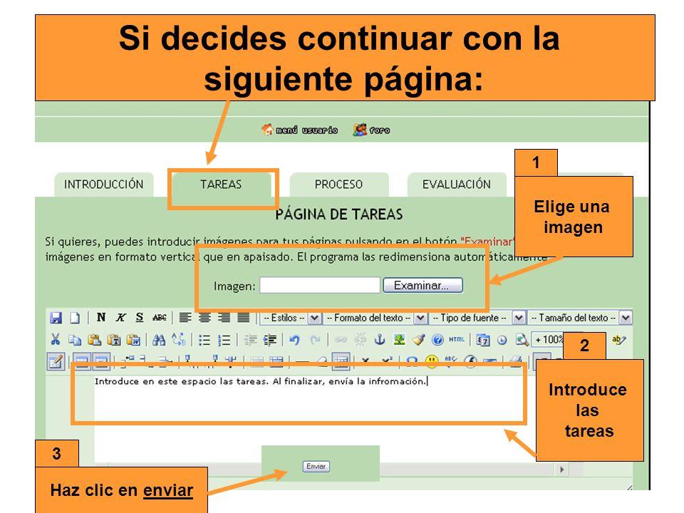 Si decides continuar con la siguiente página: 1 Elige una imagen 2 Introduce las tareas 3 Haz clic en enviar
