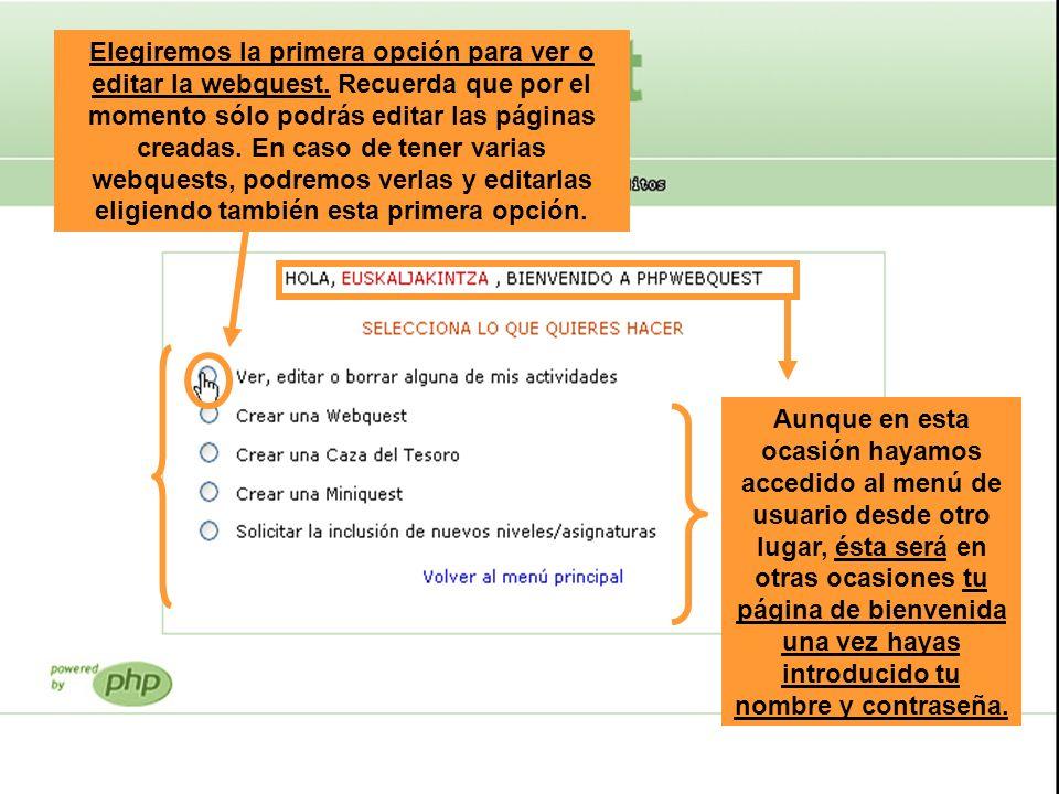 Elegiremos la primera opción para ver o editar la webquest. Recuerda que por el momento sólo podrás editar las páginas creadas. En caso de tener varia