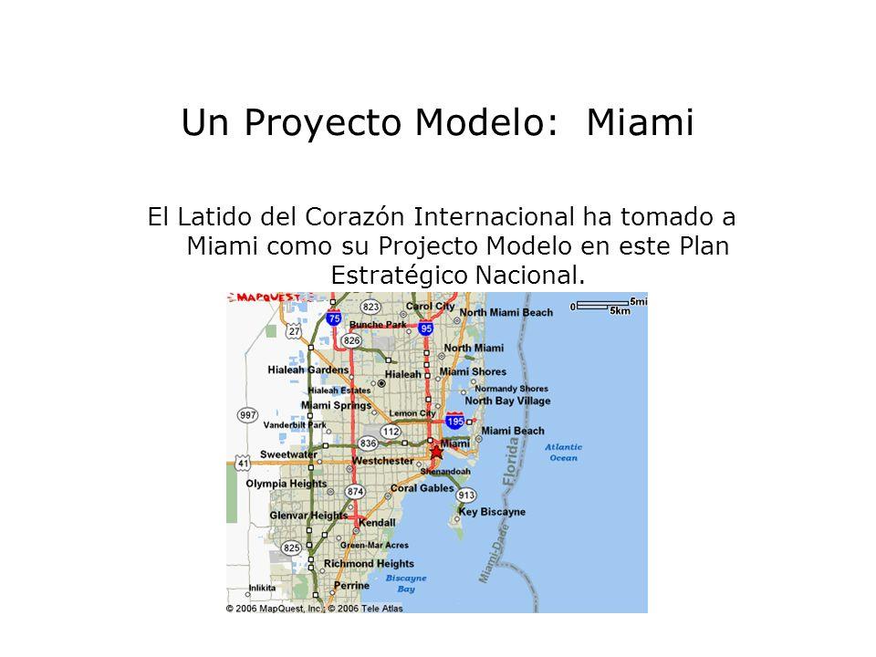 Un Proyecto Modelo: Miami El Latido del Corazón Internacional ha tomado a Miami como su Projecto Modelo en este Plan Estratégico Nacional.
