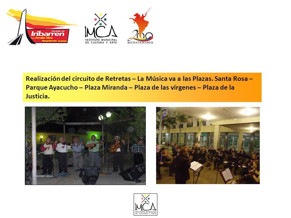 Realización del circuito de Retretas – La Música va a las Plazas. Santa Rosa – Parque Ayacucho – Plaza Miranda – Plaza de las vírgenes – Plaza de la J