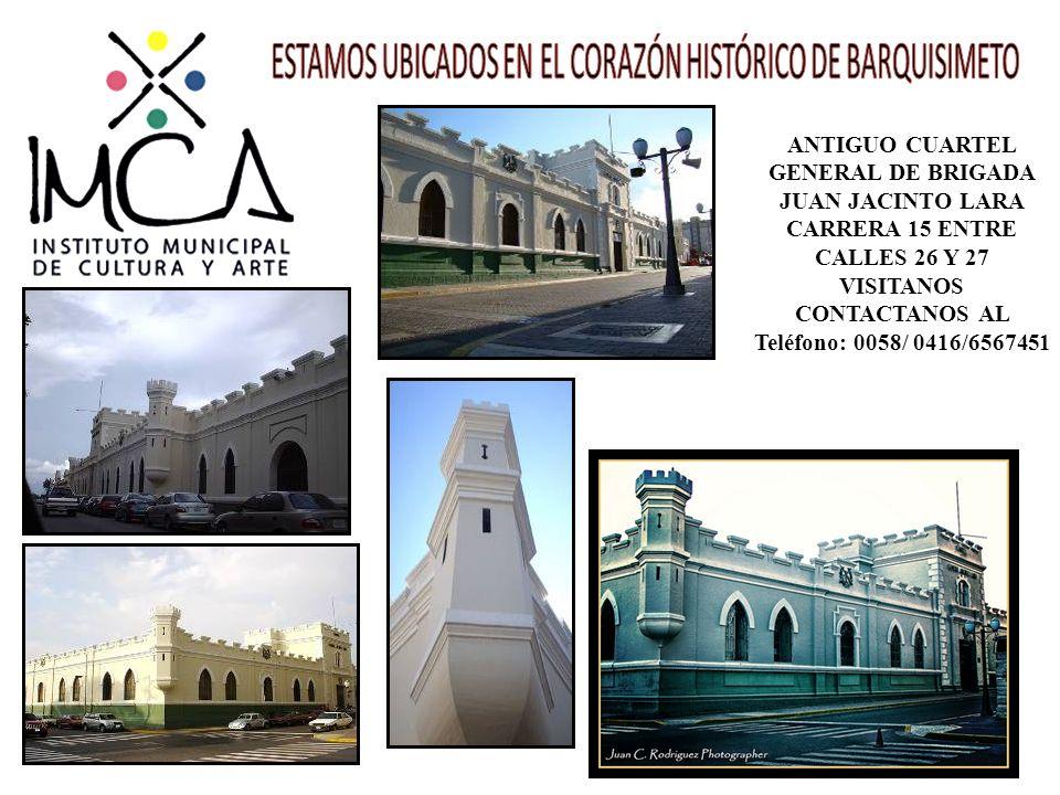 ANTIGUO CUARTEL GENERAL DE BRIGADA JUAN JACINTO LARA CARRERA 15 ENTRE CALLES 26 Y 27 VISITANOS CONTACTANOS AL Teléfono: 0058/ 0416/6567451