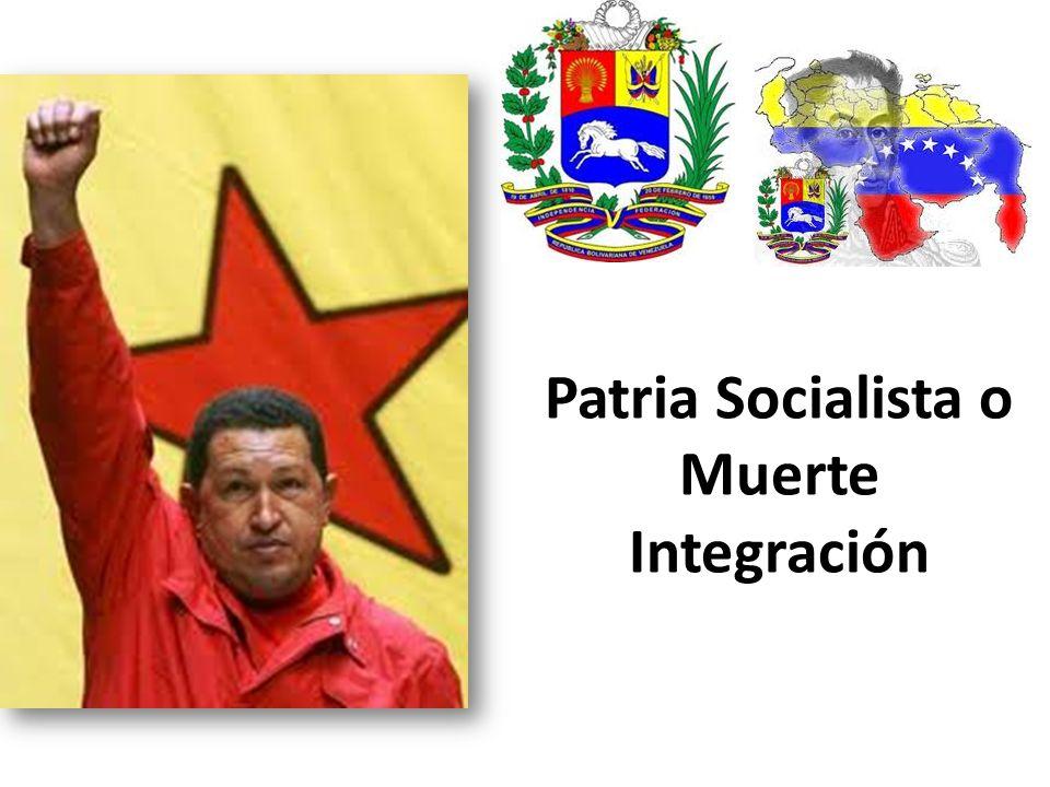 Patria Socialista o Muerte Integración
