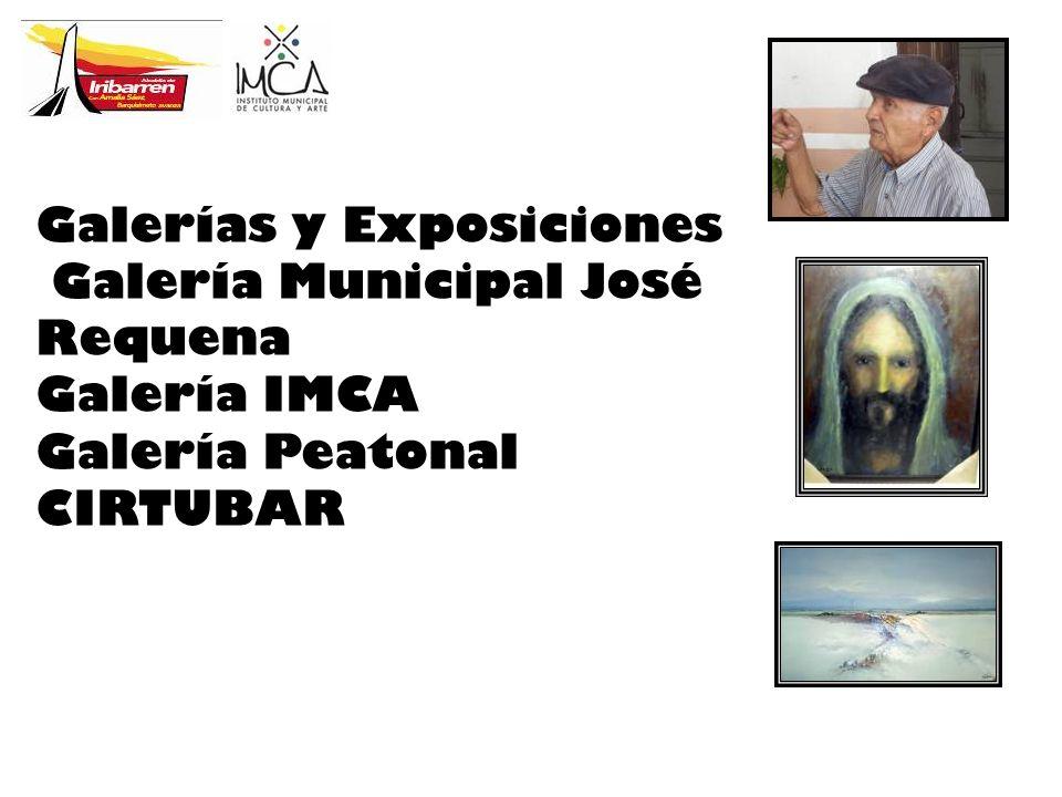 Galerías y Exposiciones Galería Municipal José Requena Galería IMCA Galería Peatonal CIRTUBAR