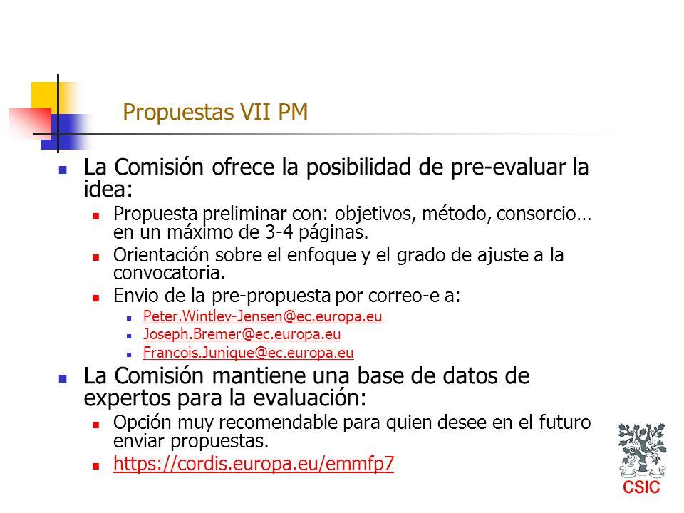 La Comisión ofrece la posibilidad de pre-evaluar la idea: Propuesta preliminar con: objetivos, método, consorcio… en un máximo de 3-4 páginas. Orienta
