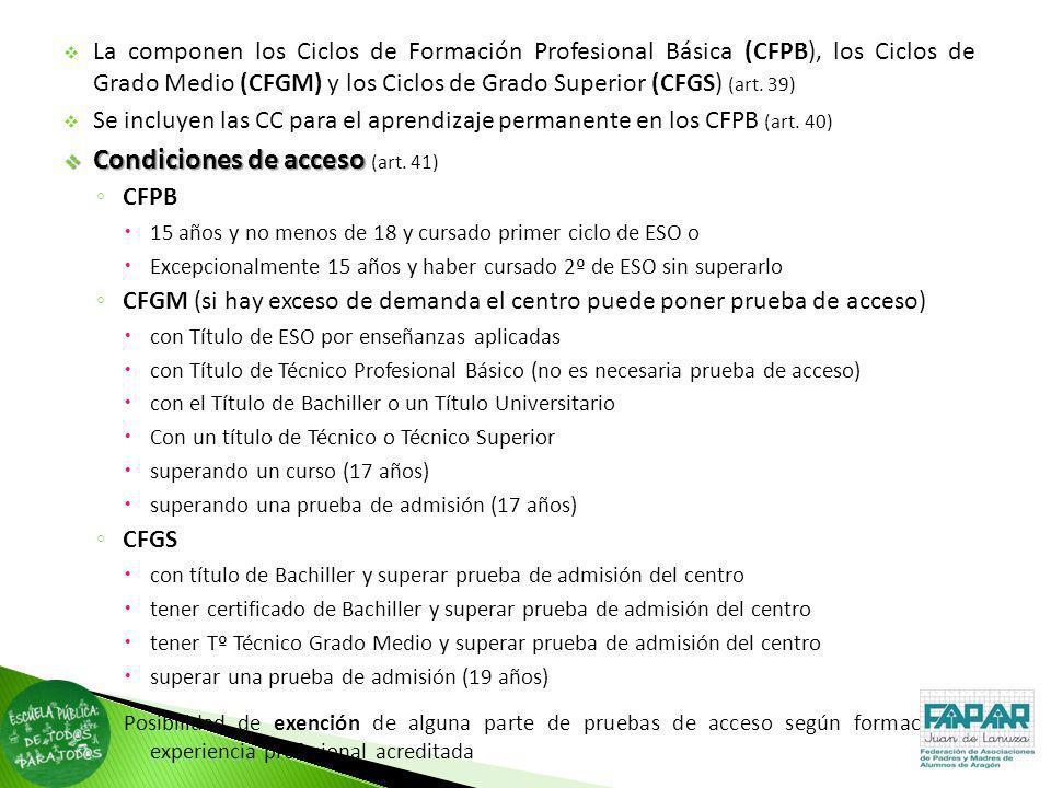 La componen los Ciclos de Formación Profesional Básica (CFPB), los Ciclos de Grado Medio (CFGM) y los Ciclos de Grado Superior (CFGS) (art. 39) Se inc