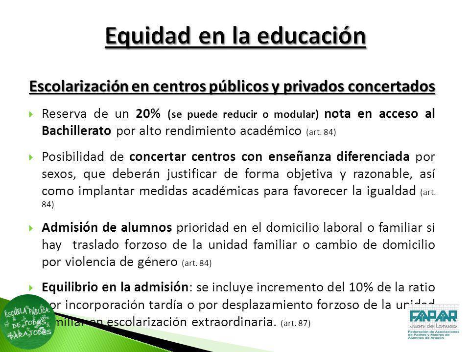 Escolarización en centros públicos y privados concertados Reserva de un 20% (se puede reducir o modular) nota en acceso al Bachillerato por alto rendi