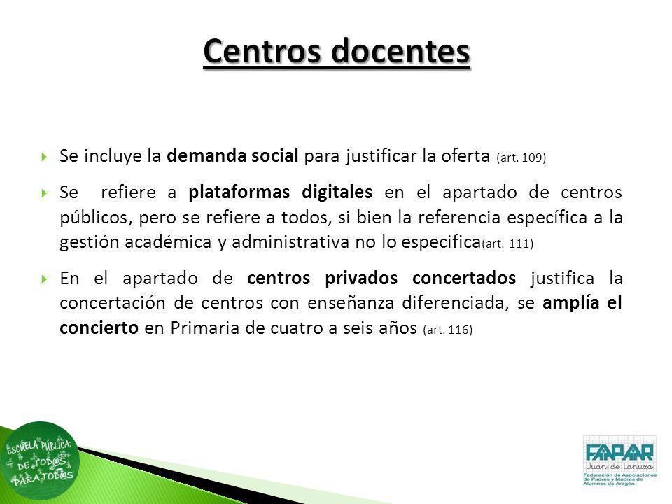 Se incluye la demanda social para justificar la oferta (art. 109) Se refiere a plataformas digitales en el apartado de centros públicos, pero se refie