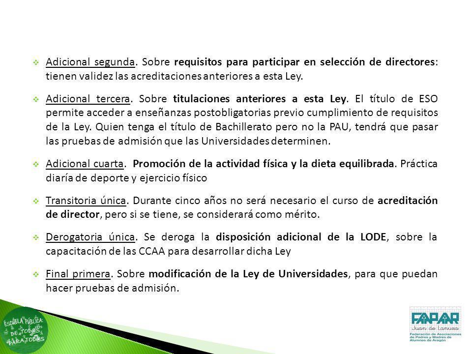Adicional segunda. Sobre requisitos para participar en selección de directores: tienen validez las acreditaciones anteriores a esta Ley. Adicional ter