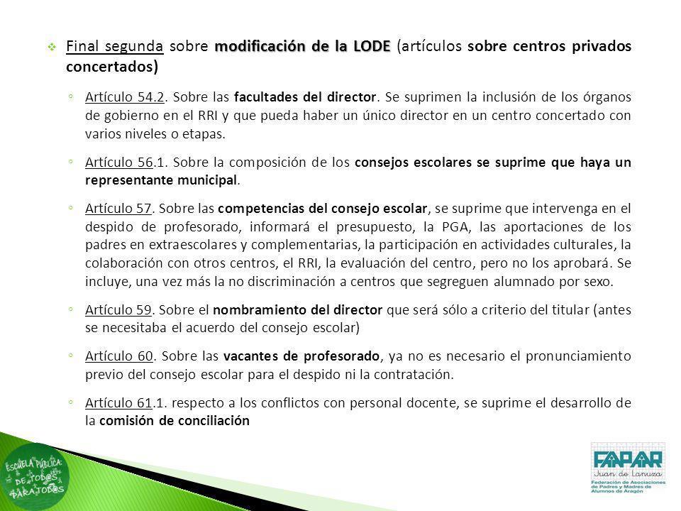 modificación de la LODE Final segunda sobre modificación de la LODE (artículos sobre centros privados concertados) Artículo 54.2. Sobre las facultades