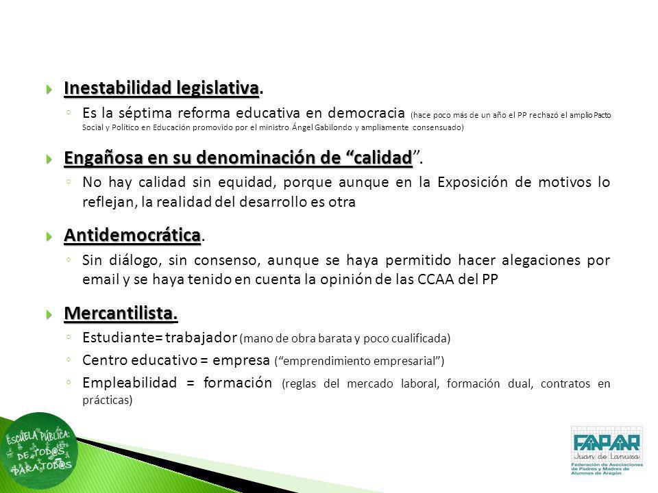 Inestabilidad legislativa Inestabilidad legislativa. Es la séptima reforma educativa en democracia (hace poco más de un año el PP rechazó el amplio Pa