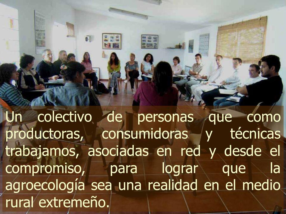 Un colectivo de personas que como productoras, consumidoras y técnicas trabajamos, asociadas en red y desde el compromiso, para lograr que la agroecol
