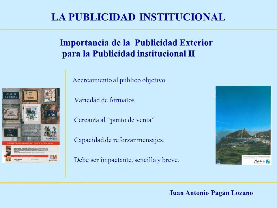 Juan Antonio Pagán Lozano LA PUBLICIDAD INSTITUCIONAL Importancia de la Publicidad Exterior para la Publicidad institucional II Acercamiento al públic