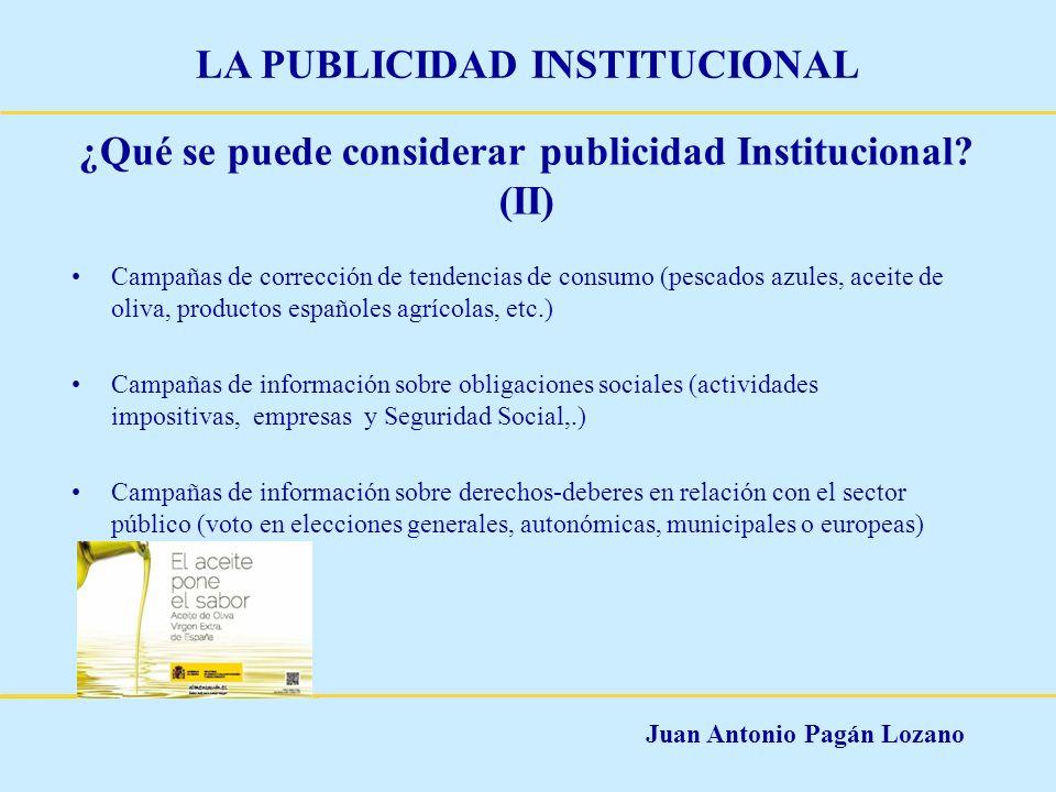 Juan Antonio Pagán Lozano LA PUBLICIDAD INSTITUCIONAL ¿Qué se puede considerar publicidad Institucional? (II) Campañas de corrección de tendencias de
