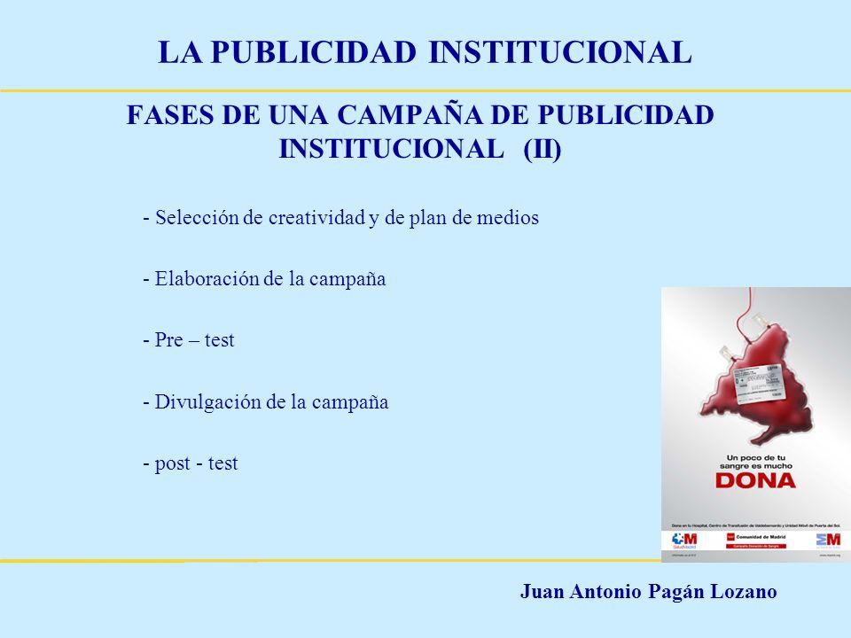 Juan Antonio Pagán Lozano LA PUBLICIDAD INSTITUCIONAL FASES DE UNA CAMPAÑA DE PUBLICIDAD INSTITUCIONAL (II) - Selección de creatividad y de plan de me