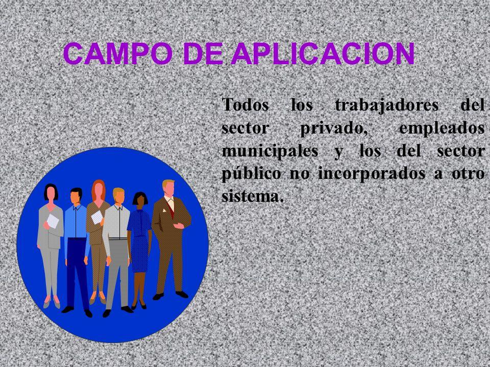 Todos los trabajadores del sector privado, empleados municipales y los del sector público no incorporados a otro sistema.