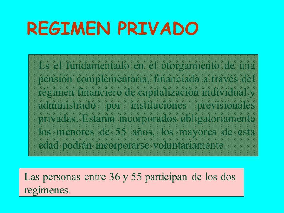 Es el fundamentado en el otorgamiento de una pensión complementaria, financiada a través del régimen financiero de capitalización individual y administrado por instituciones previsionales privadas.