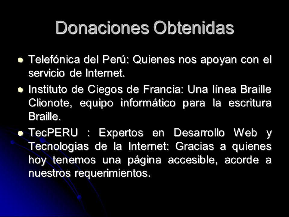 Donaciones Obtenidas Telefónica del Perú: Quienes nos apoyan con el servicio de Internet. Telefónica del Perú: Quienes nos apoyan con el servicio de I