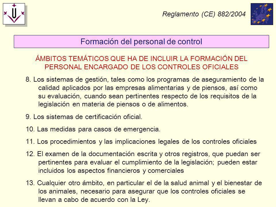 Formación del personal de control Reglamento (CE) 882/2004 ÁMBITOS TEMÁTICOS QUE HA DE INCLUIR LA FORMACIÓN DEL PERSONAL ENCARGADO DE LOS CONTROLES OF