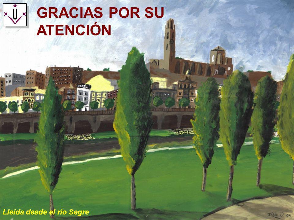 GRACIAS POR SU ATENCIÓN Lleida desde el río Segre