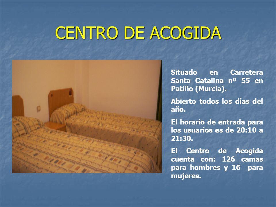CENTRO DE ACOGIDA Situado en Carretera Santa Catalina nº 55 en Patiño (Murcia). Abierto todos los días del año. El horario de entrada para los usuario