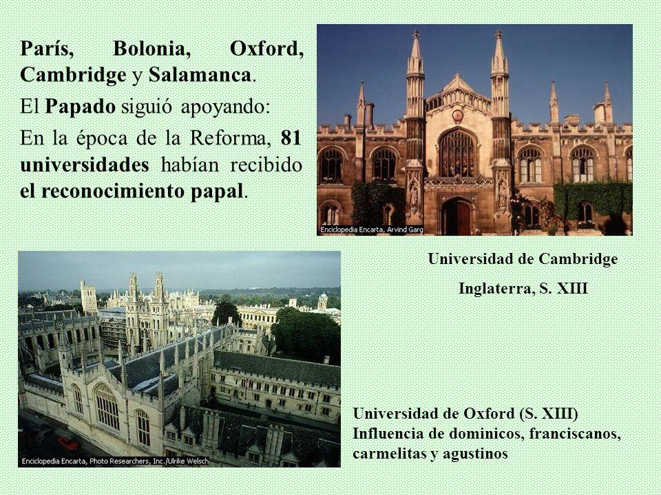 Primeras Universidades (S.XIII): 14 A partir de escuelas catedralicias Inicialmente para clérigos; se amplían a laicos: Studium Generale París, Boloni