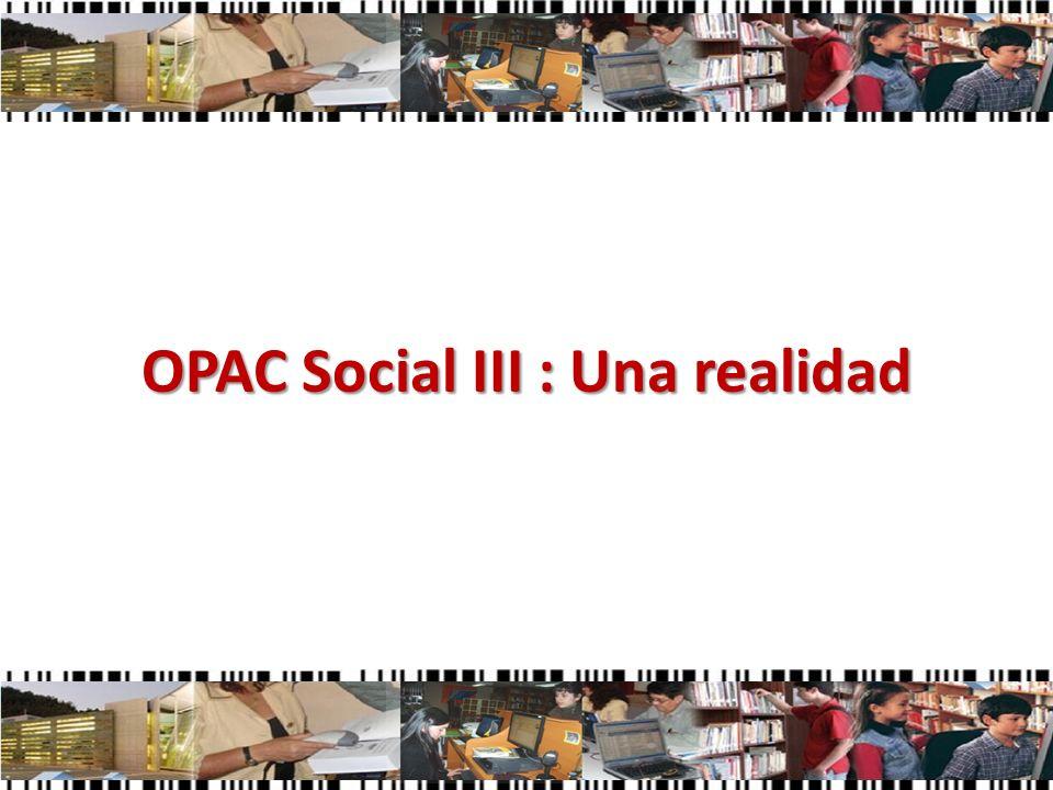 OPAC Social III : Una realidad