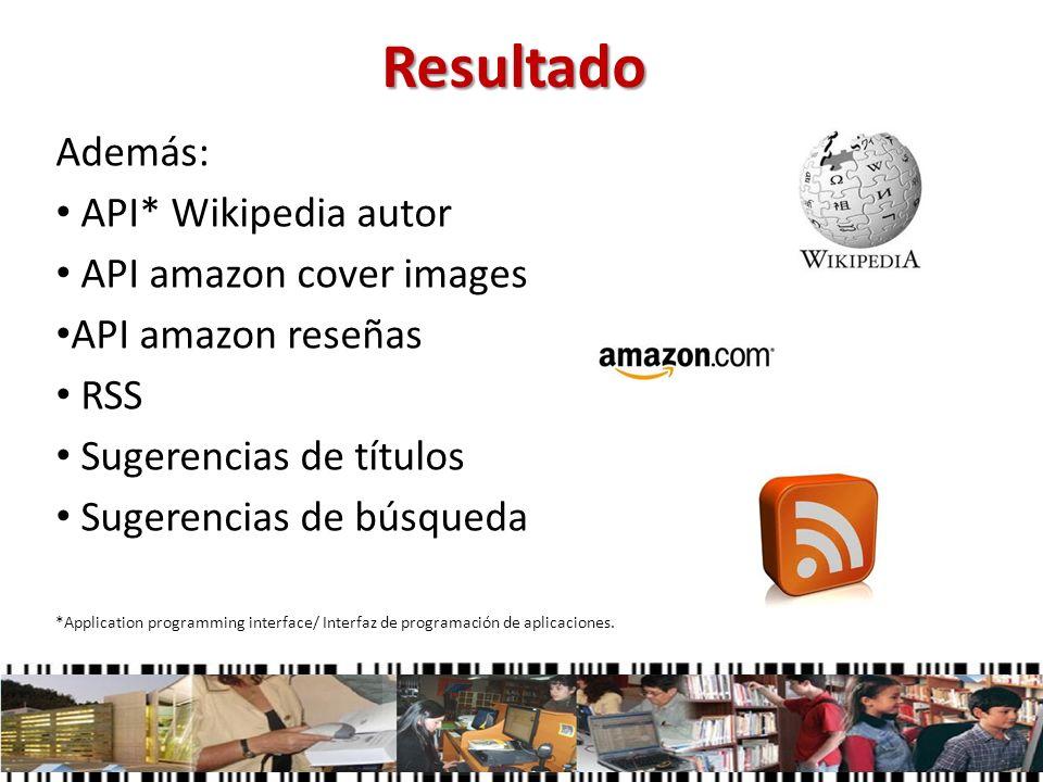 Además: API* Wikipedia autor API amazon cover images API amazon reseñas RSS Sugerencias de títulos Sugerencias de búsqueda *Application programming in