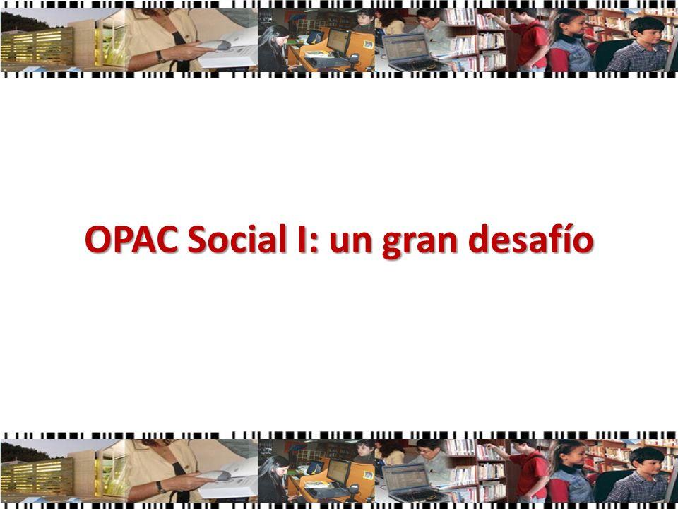 OPAC Social I: un gran desafío