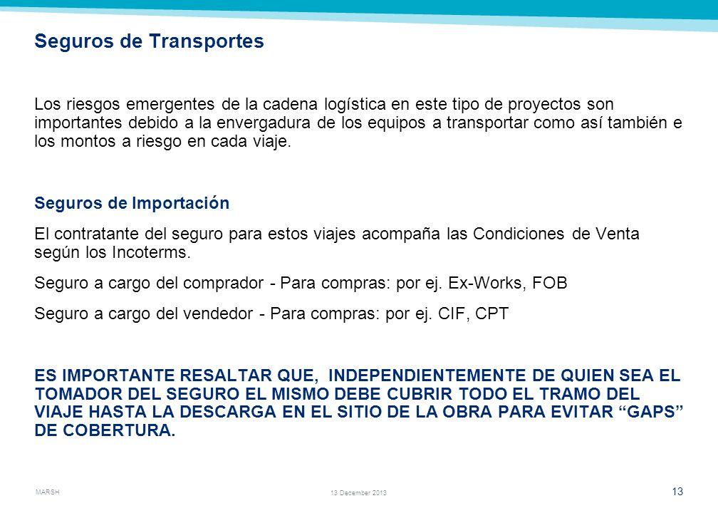 MARSH 11 13 December 2013 Fianzas o Garantías Tiene por finalidad garantizar el fiel cumplimiento de obligaciones contractuales, celebrados con instru