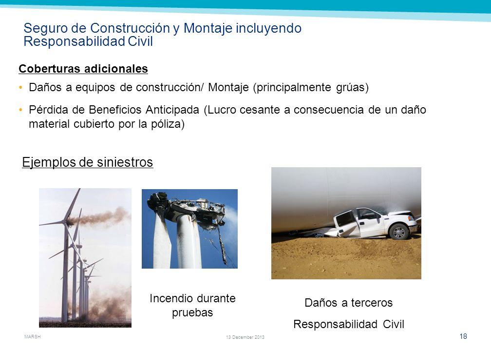MARSH 16 13 December 2013 Seguro de Construcción y Montaje incluyendo Responsabilidad Civil Objeto: Amparar los daños materiales que puedan sufrir los