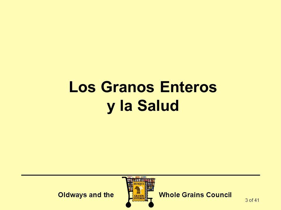 Oldways and the Whole Grains Council 24 of 41 En la tienda: confíe en el sello Este es un símbolo que se ve a simple vista y que le garantiza que el producto contiene media porción (8g) o más de granos enteros