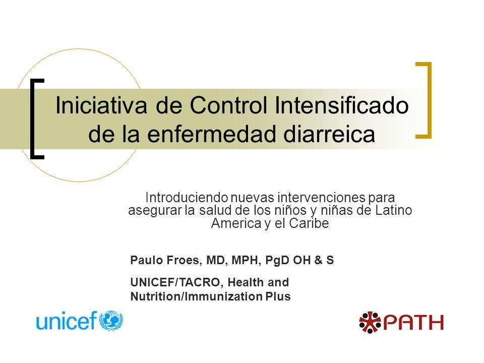Iniciativa de Control Intensificado de la enfermedad diarreica Introduciendo nuevas intervenciones para asegurar la salud de los niños y niñas de Lati