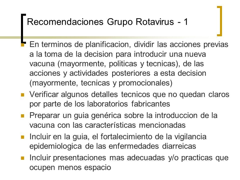 Recomendaciones Grupo Rotavirus - 1 En terminos de planificacion, dividir las acciones previas a la toma de la decision para introducir una nueva vacu