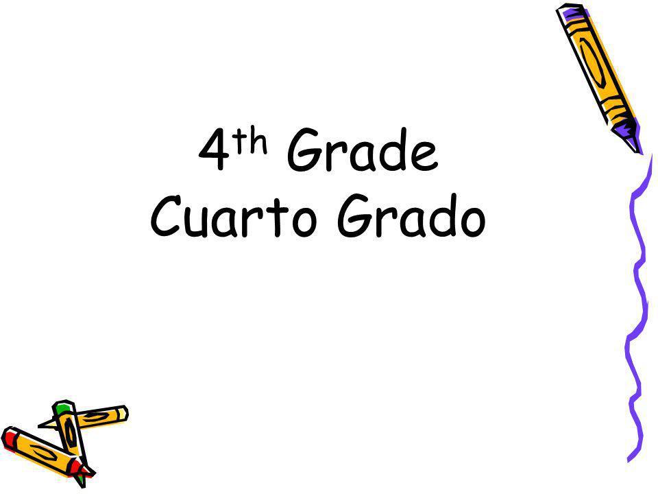 4 th Grade Cuarto Grado